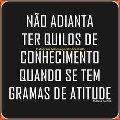 Atitudes é que fazem a diferença.