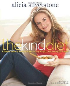 The Kind Diet: A Simple Guide to Feeling Great, Losing Weight, and Saving the Planet by Alicia Silverstone http://smile.amazon.com/dp/1605296449/ref=cm_sw_r_pi_dp_0esWtb0R79RP4C8S
