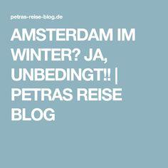 AMSTERDAM IM WINTER? JA, UNBEDINGT!! | PETRAS REISE BLOG