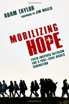 Mobilizing Hope: Faith-Inspired Activism for a Post-Civil...