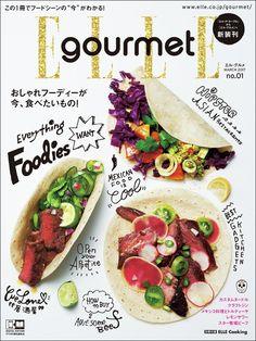 【ELLE gourmet】フーディーのバイブル『エル・グルメ 』誕生!|エル・オンライン Food Design, Food Graphic Design, Food Poster Design, Web Design, Layout Design, Chef Cookbook, Vegetarian Cookbook, Fast Good, Mexican Food Recipes