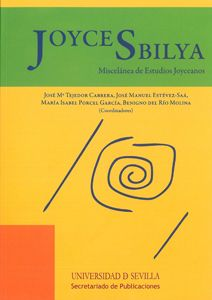 Joycesbilya : miscelanea de estudios joyceanos / coords.,      Jose Maria Tejedor Cabrera ... [et al.]. -- Sevilla :      Universidad de Sevilla, 2011 en http://absysnetweb.bbtk.ull.es/cgi-bin/abnetopac01?TITN=466455