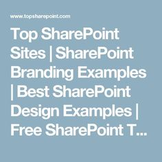 Top SharePoint Sites | SharePoint Branding Examples | Best SharePoint Design Examples | Free SharePoint Themes and Templates