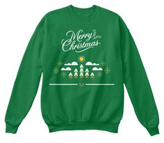 Merry Christmas Kelly Green  Sweatshirt Front