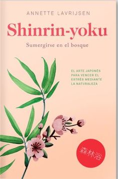 Shinrin-Yoku - Annette Lavrijsen - Sinopsis y Precio Shinrin Yoku, Forest Bathing, Haiku, Natural Healing, Facebook Sign Up, Image, Editorial, Downstairs Bathroom, Social