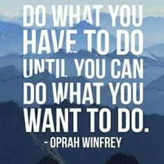 Oprah Winfrey quote for college motivation. Great Quotes, Quotes To Live By, Me Quotes, Quotes On Work, Being Smart Quotes, Quotes On Goals, Being Done Quotes, Dream Motivation Quotes, College Motivation Quotes
