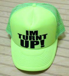 7cd6928d7f7 Snap Back Hat I m Turnt Up!