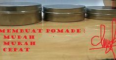 Cara Membuat Pomade Dengan Mudah. dengan cara cepat dan dibahas secara tuntas.