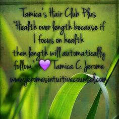 Tamica's Hair Club Plus, Hair Growth, Long Hair, Health, Tamica Jerome. www.Jeromesintuitivecounsel.com