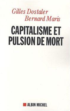 Capitalisme et pulsion de mort - Gilles Dostaler, Bernard Maris - Livres