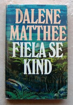 Fiela se kind - South African book by Dalene Matthee I Love Books, Books To Read, My Books, African Literature, I Never Lose, The Book Thief, Holiday Tops, Book Quotes, Book Worms