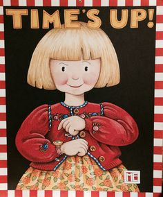 Mary Engelbreit · Time's Up Mary Engelbreit, Miss Mary, Illustrations, Paper Dolls, Art Quotes, Whimsical, My Arts, Merry, My Favorite Things