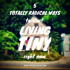 "Living tiny is only partially about the actual tiny house/trailer/RV as an ""object"", and 90% of it is decisions you make, the attitude you have, and how you live your life day to day. I see WAY too many people waiting to start living ""tinier"" until they buy the actual tiny house, but that mentality is totally backwards. If you're serious about living a smaller life in a smaller home, you need to start changing your habits right this instant. Otherwise, you might be in for a total ..."