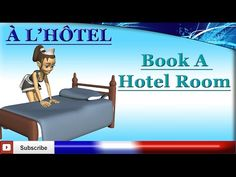 Learn French - Book a Hotel Room - Réserver une chambre d'hôtel - YouTube