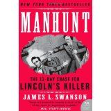 Manhunt: The 12-Day Chase for Lincoln's Killer (P.S.) (Paperback)By James L. Swanson