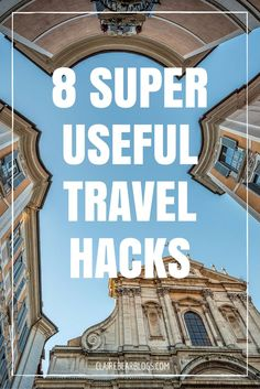 8 Super Useful Travel Hacks | Travel Guide | Travel Tips To Know Before You Travel | Travel Blog - Clairebear Blogs