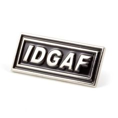check back for the patches--IDGAF Pin