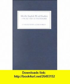 Middle English Word Studies A Word and Author Index (9780859916066) Louise Sylvester, Jane Roberts , ISBN-10: 0859916065  , ISBN-13: 978-0859916066 ,  , tutorials , pdf , ebook , torrent , downloads , rapidshare , filesonic , hotfile , megaupload , fileserve