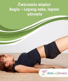 #Ćwiczenia mięśni Kegla – #Lepszy seks, lepsze zdrowie  Ćwiczenia na mięśnie Kegla możesz #wykonywać w dowolnym momencie dnia i #korzystać z ich dobroczynnego wpływu niezależnie od wieku, nawet po menopauzie. Personal Trainer, Pilates, Health And Beauty, Natural Remedies, Sporty, Gym Shorts Womens, Health Fitness, Medical, Weight Loss