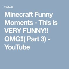 Minecraft Funny Moments - This is VERY FUNNY!!  OMG!!( Part 3) - YouTube Minecraft Funny Moments, Always Remember Me, Very Funny, Stay Humble, We Can Do It, Things I Want, In This Moment, Youtube, So Funny
