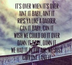 It's over when it's over - Eric Church