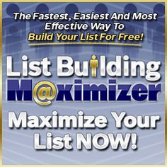 List Building Maximizer - Free Email Advertising - Email Marketing - Free Mailing List And Increased Website Traffic