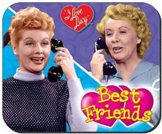 lucy and ethel - lol @K