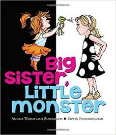 Big Sister, Little Monster - a book siblings will love
