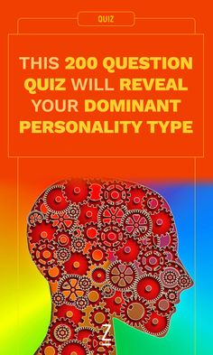 This 200 Question Quiz Will Reveal Your Dominant Personality Type