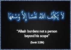 Allah burdens not a person beyond huis scope