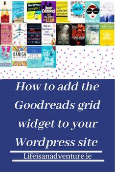 Goodreads. grid widget. tutorial. wordpress. blog. books.