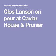 Clos Lanson on pour at Caviar House & Prunier