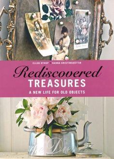 Rediscovered Treasures: A New Life for Old Objects by Ellen Dyrop, http://www.amazon.co.uk/dp/1847738141/ref=cm_sw_r_pi_dp_l2lLqb1F29X5P