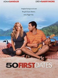 50 first dates....love this movie...never watched it without crying at the end!