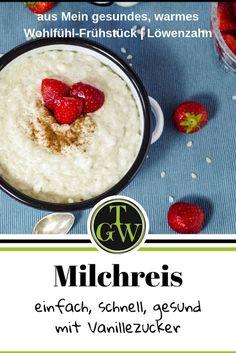 Dieses #Rezept für einen #einfachen #warmen #Milchreis mit #Vanillezucker schmeckt herrlich und kann auch entsprechend #TCM zubereitet werden. Inklusive #Buchvorstellung Deserts, Food And Drink, Eat, Foodblogger, Kakao, Salzburg, Healthy Rice Puddings, Chef Recipes, Food For Toddlers