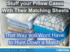 Stuff your pillow cases with their matching sheet sets. This way you wont have to hut down a matching set when you want to change your sheets. It will also look much more tidy. Home Organisation, Closet Organization, Organizing Your Home, Organizing Tips, Housekeeping, Clean House, Home Hacks, Getting Organized, Home Projects