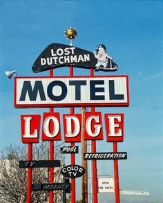 This delightful 1950s sign serves as a reminder of the LOST DUTCHMAN MINE.  Mesa, AZ
