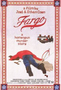 Fargo (1996) - by Joel & Ethan Coen (directors)