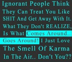 What comes around.. Goes around!