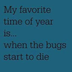 Anyone who truly knows me knows that i do NOT like bugs!! Snakes!! Mice anything kike that. No thank you.