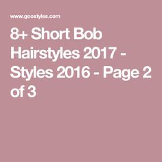 8+ Short Bob Hairstyles 2017 - Styles 2016 - Page 2 of 3