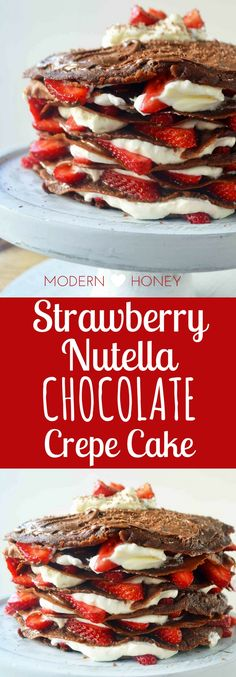 Eat Chocolate for Breakfast! Strawberry Nutella Chocolate Crepe Cake. Layers or rich chocolate crepes, sweet whipped cream cheese filling, chocolate hazelnut spread Nutella, and fresh strawberries. The most decadent breakfast or showstopping dessert.