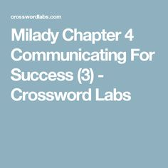 Milady Chapter 4 Communicating For Success (3) - Crossword Labs