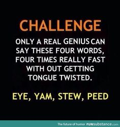 Tongue twisted Real Genius, Genius Test, The Meta Picture, Funny Quotes, Funny Memes, Funny Humour, Funniest Memes, Motivational Quotes, Inspirational Quotes