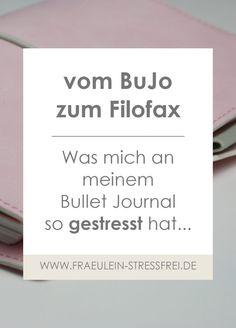 Vom Bullet Journal zum Filofax. Warum mich mein BuJo gestresst hat und was ich am Filofax mag, lest ihr hier.