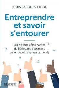 Entreprendre et savoir s'entourer - Louis-Jacques Filion | Entrepreneuriat | Monde des affaires | Entrepreneurs québécois