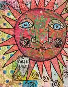 Carpe Diem, Seize the Day, whimsical sun, folk art, mixed media