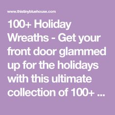 100+ Holiday Wreaths - Get your front door glammed up for the holidays with this ultimate collection of 100+ best cheap DIY Christmas Wreaths.