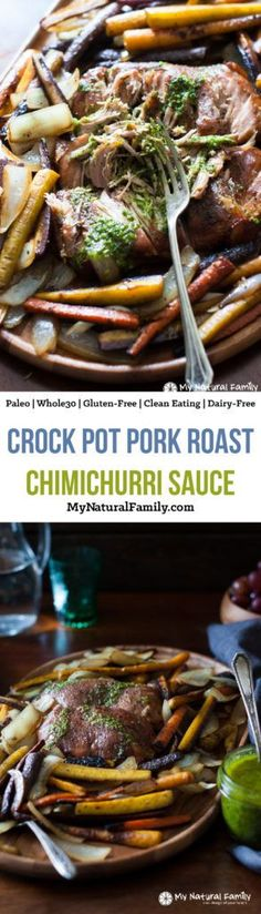 This Crock Pot Pork Roast Recipe is so good, my husband drinks any leftover chimichurri sauce.