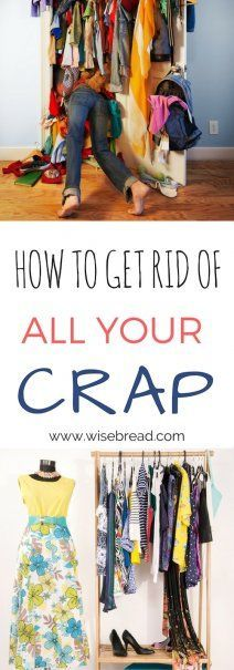 How to Get Rid of All Your Crap | How To Declutter | Household Management Tips | #declutter #householdtips #minimalism #frugal #frugalliving #lifehacks